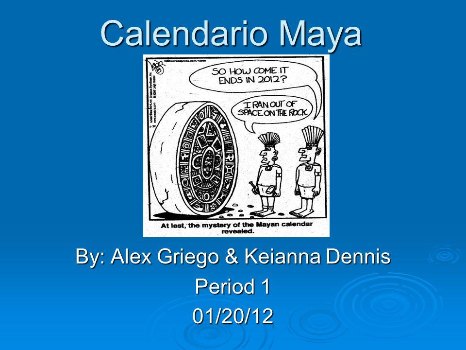 By: Alex Griego & Keianna Dennis Period 1 01/20/12
