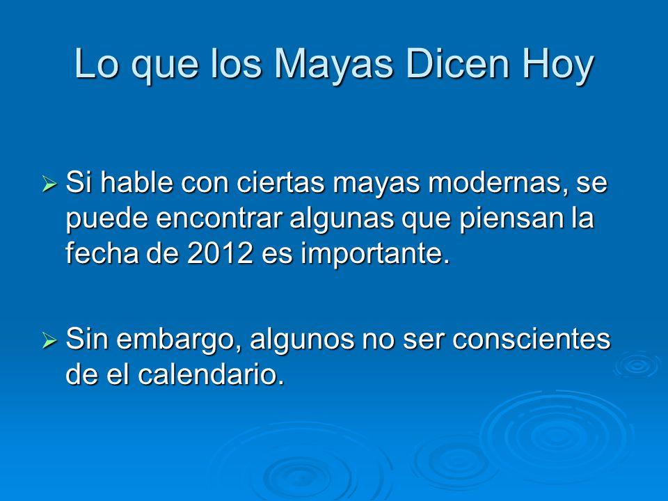 Lo que los Mayas Dicen Hoy