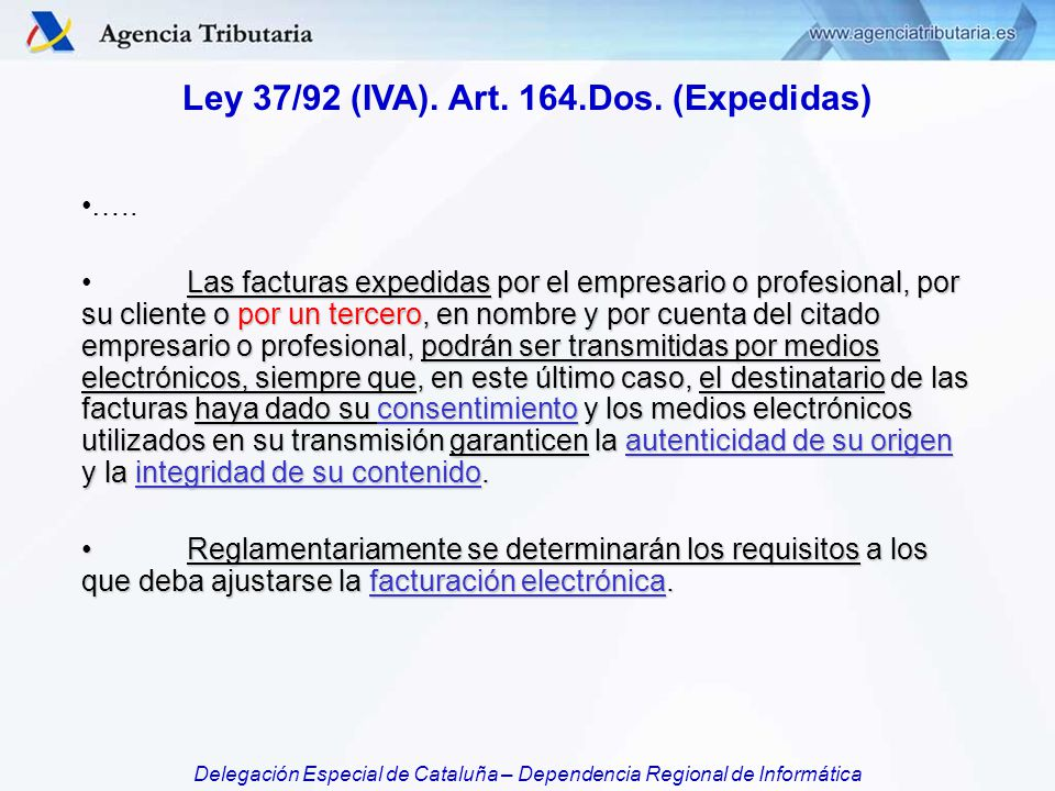 Ley 37/92 (IVA). Art. 164.Dos. (Expedidas)