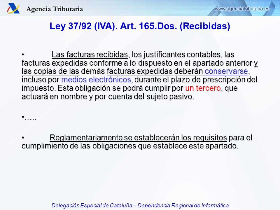 Ley 37/92 (IVA). Art. 165.Dos. (Recibidas)