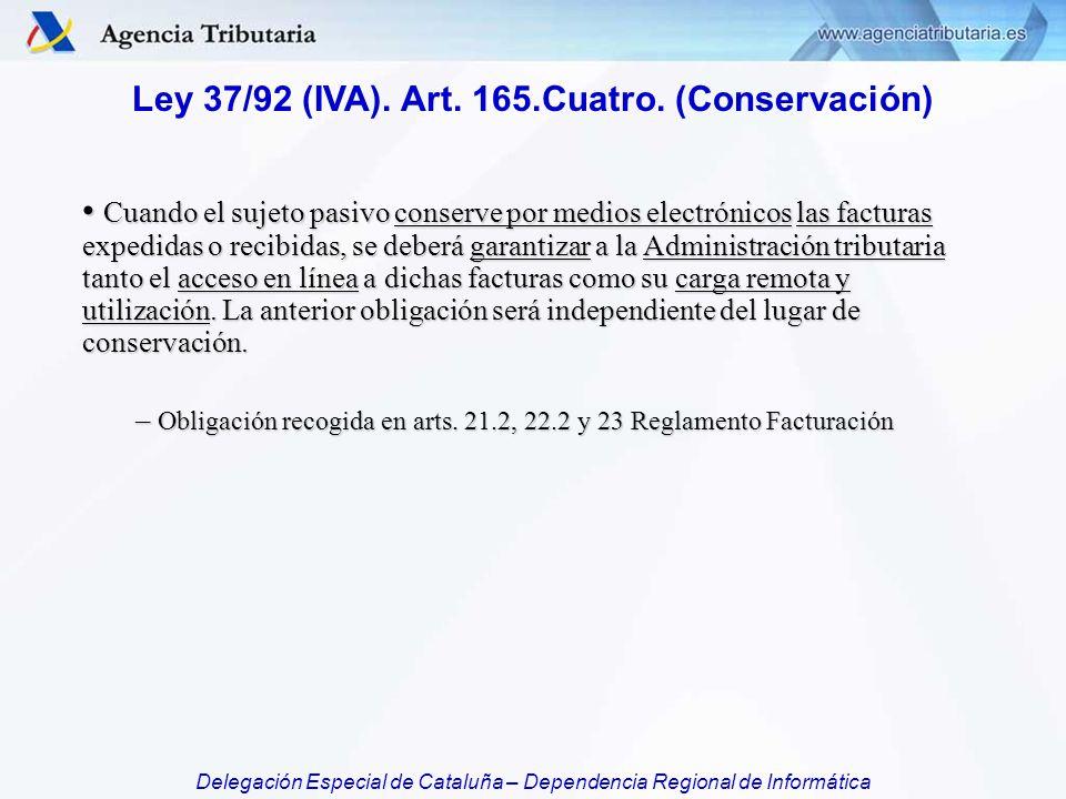 Ley 37/92 (IVA). Art. 165.Cuatro. (Conservación)