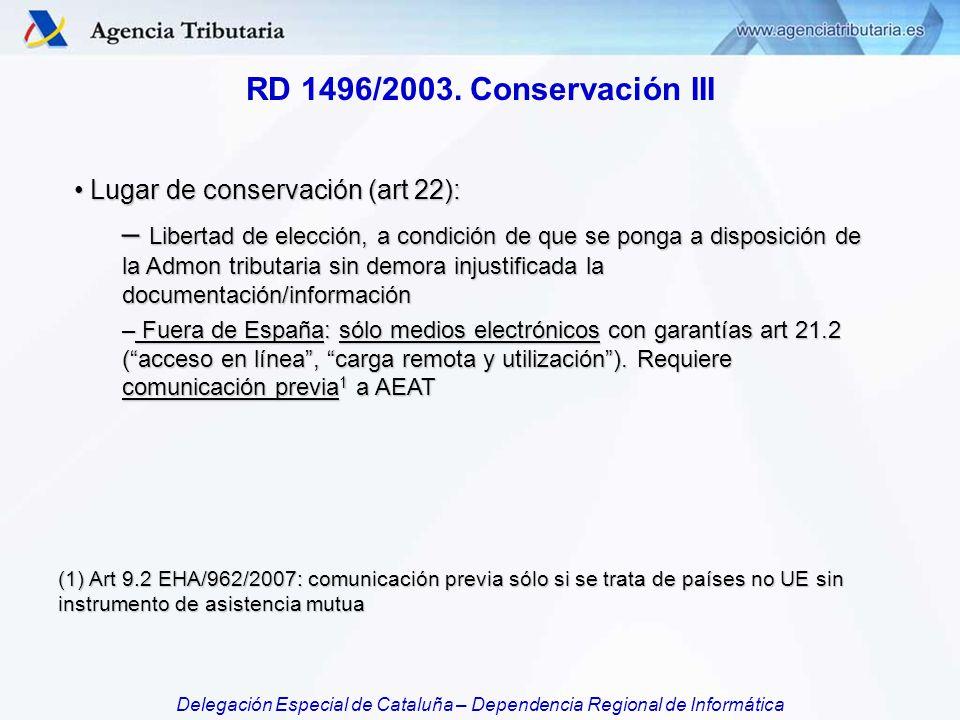 RD 1496/2003. Conservación III Lugar de conservación (art 22):