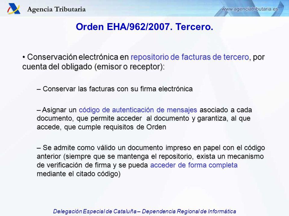 Orden EHA/962/2007. Tercero. Conservación electrónica en repositorio de facturas de tercero, por cuenta del obligado (emisor o receptor):