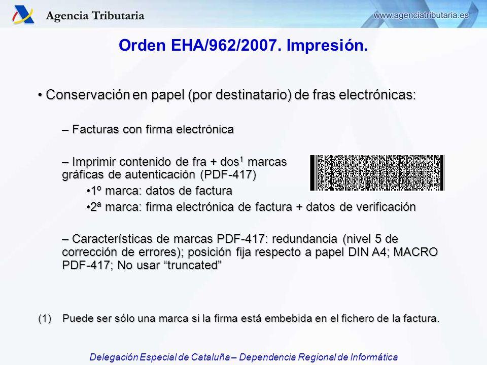 Orden EHA/962/2007. Impresión. Conservación en papel (por destinatario) de fras electrónicas: Facturas con firma electrónica.
