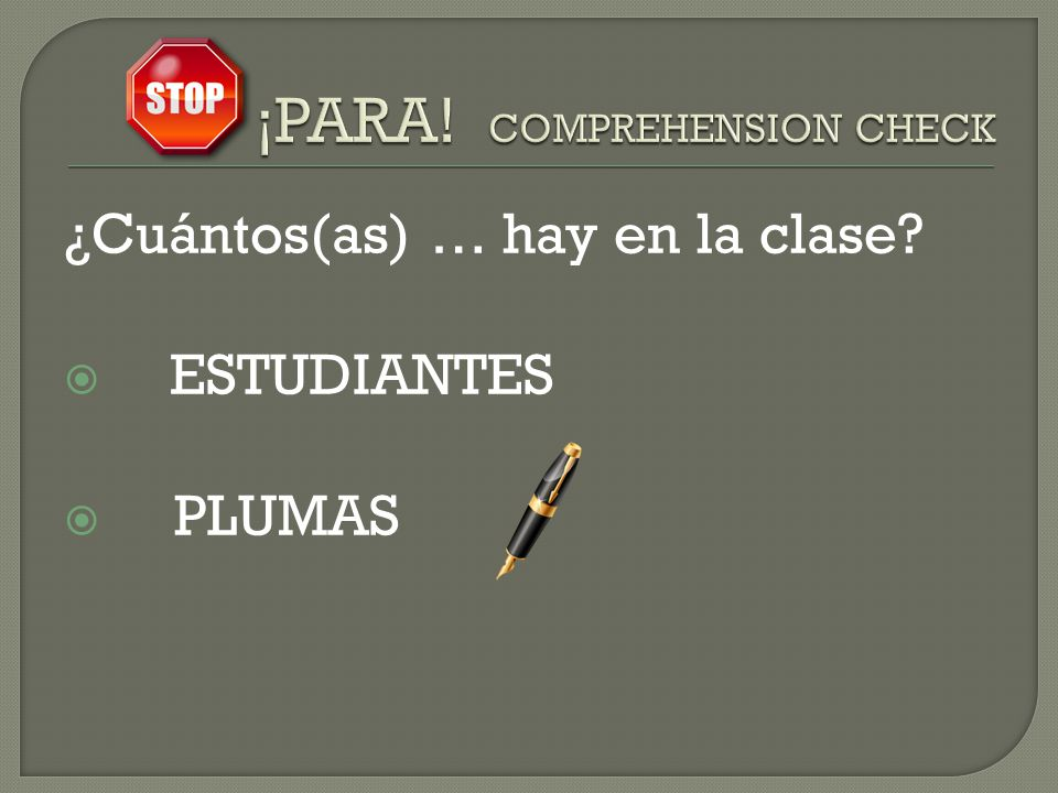 ¡PARA! COMPREHENSION CHECK