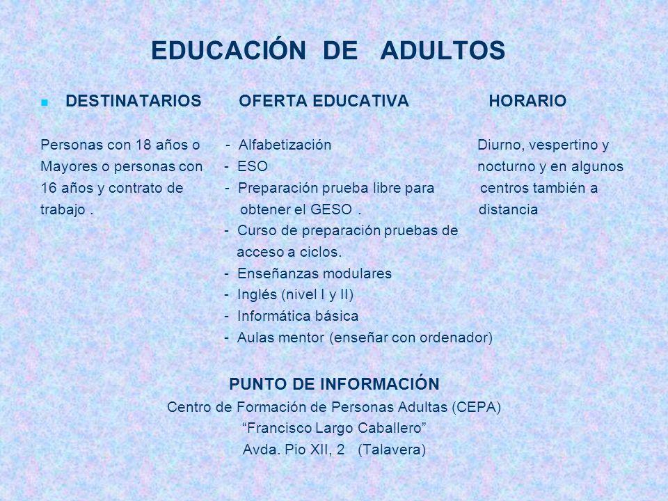 EDUCACIÓN DE ADULTOS DESTINATARIOS OFERTA EDUCATIVA HORARIO