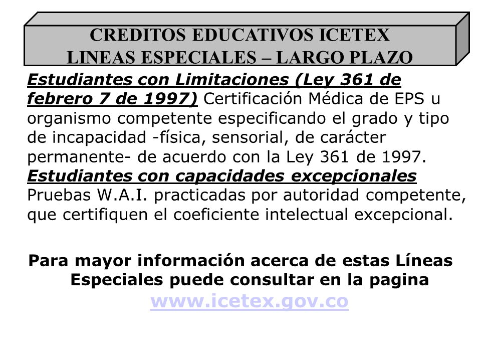 CREDITOS EDUCATIVOS ICETEX LINEAS ESPECIALES – LARGO PLAZO