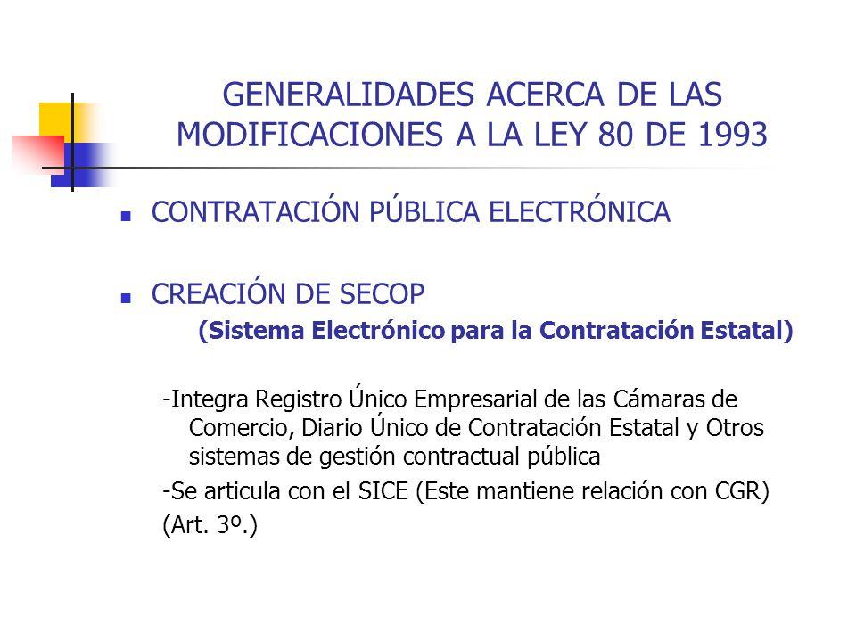 GENERALIDADES ACERCA DE LAS MODIFICACIONES A LA LEY 80 DE 1993
