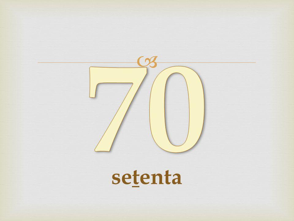 70 setenta