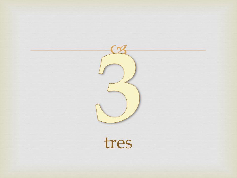 3 tres