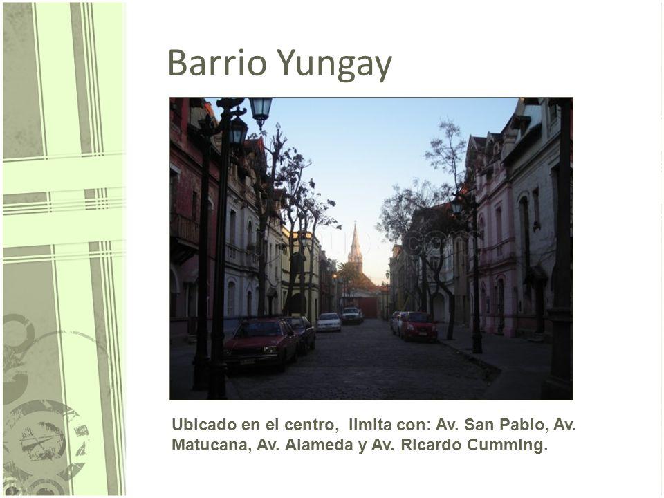 Barrio Yungay Ubicado en el centro, limita con: Av.