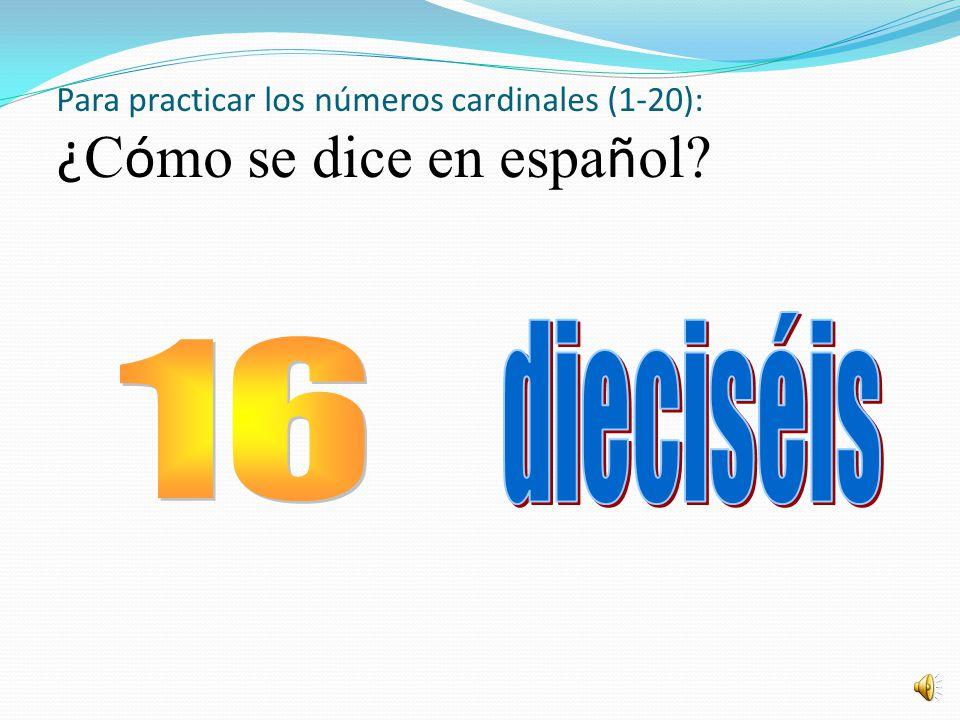 Para practicar los números cardinales (1-20): ¿Cómo se dice en español