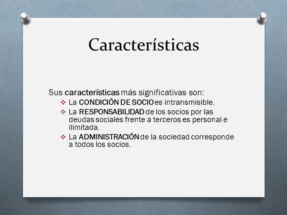 Características Sus características más significativas son: