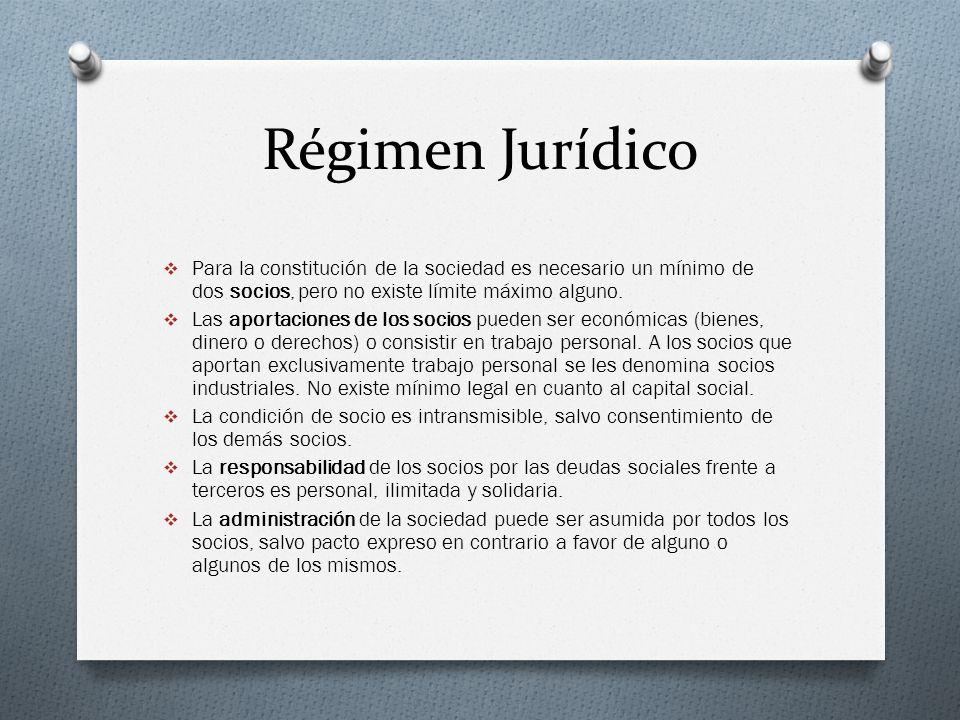 Régimen Jurídico Para la constitución de la sociedad es necesario un mínimo de dos socios, pero no existe límite máximo alguno.