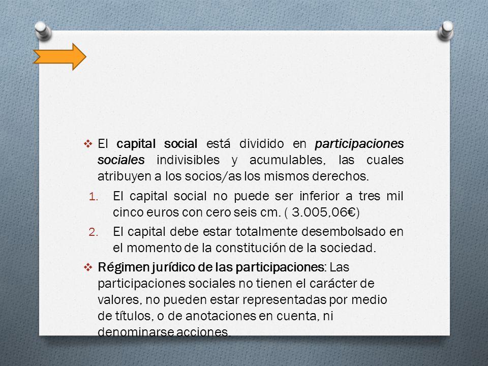 El capital social está dividido en participaciones sociales indivisibles y acumulables, las cuales atribuyen a los socios/as los mismos derechos.