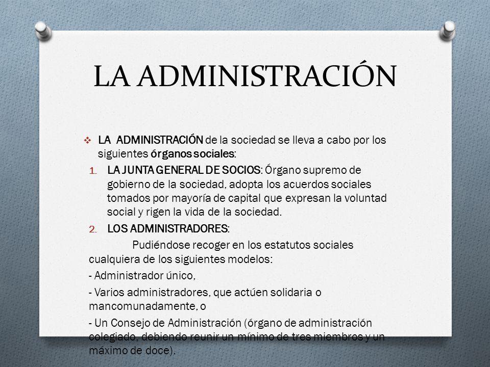 LA ADMINISTRACIÓN LA ADMINISTRACIÓN de la sociedad se lleva a cabo por los siguientes órganos sociales:
