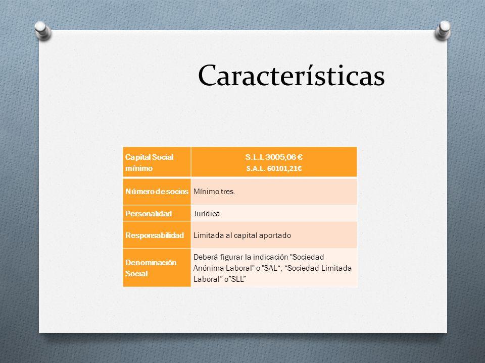 Características Capital Social mínimo S.L.L 3005,06 € S.A.L. 60101,21€