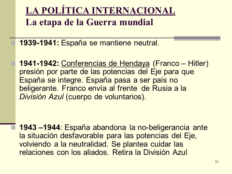 LA POLÍTICA INTERNACIONAL La etapa de la Guerra mundial