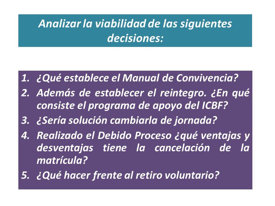 Analizar la viabilidad de las siguientes decisiones: