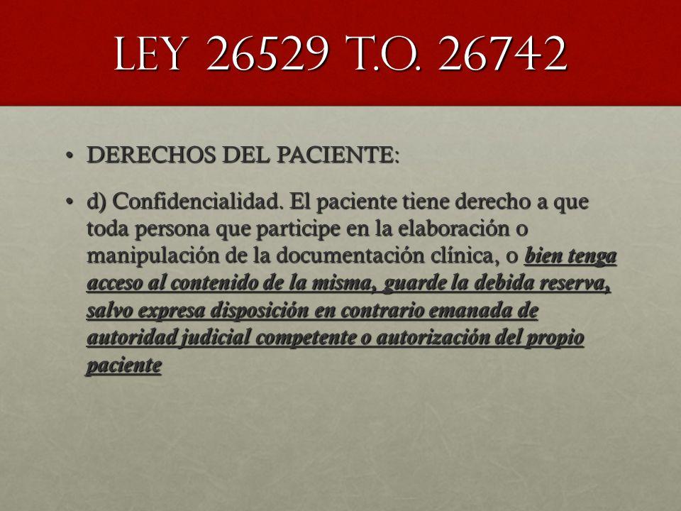 LEY 26529 T.O. 26742 DERECHOS DEL PACIENTE: