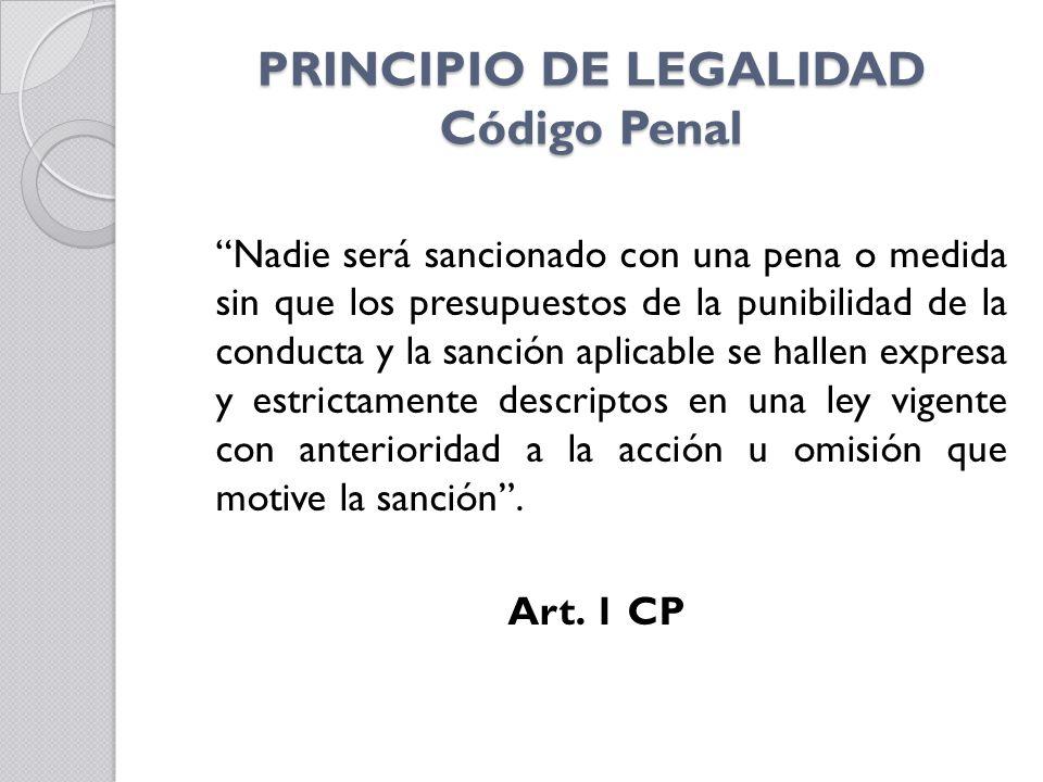 PRINCIPIO DE LEGALIDAD Código Penal