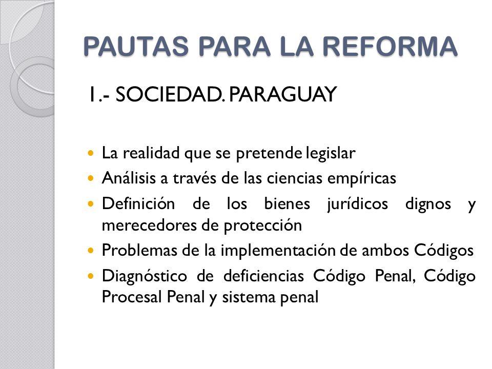 PAUTAS PARA LA REFORMA 1.- SOCIEDAD. PARAGUAY