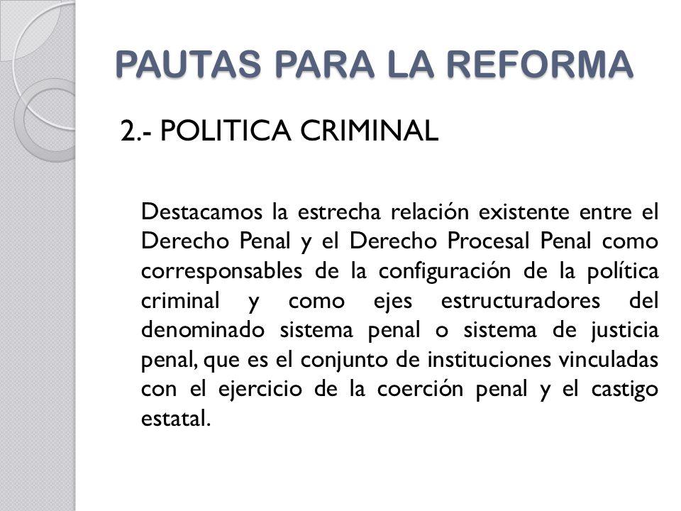 PAUTAS PARA LA REFORMA 2.- POLITICA CRIMINAL