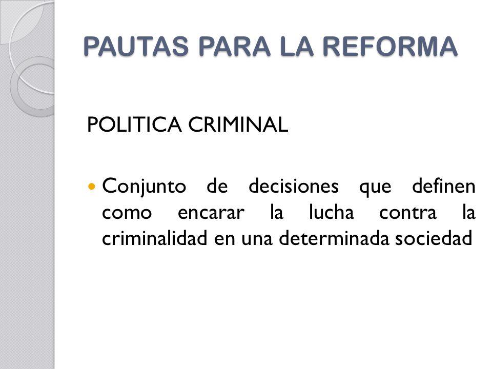 PAUTAS PARA LA REFORMA POLITICA CRIMINAL