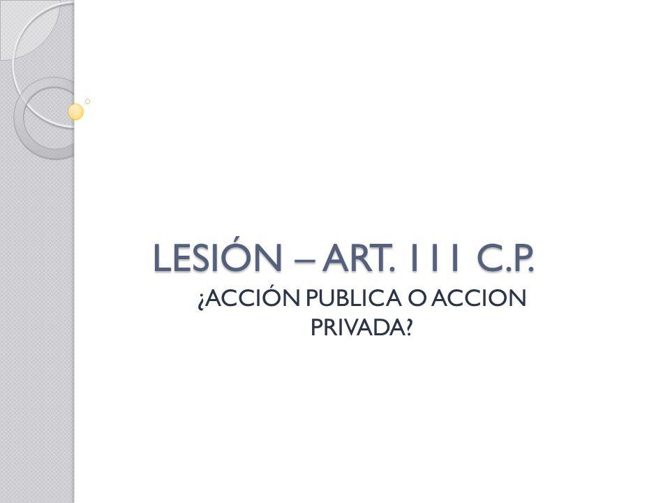 ¿ACCIÓN PUBLICA O ACCION PRIVADA