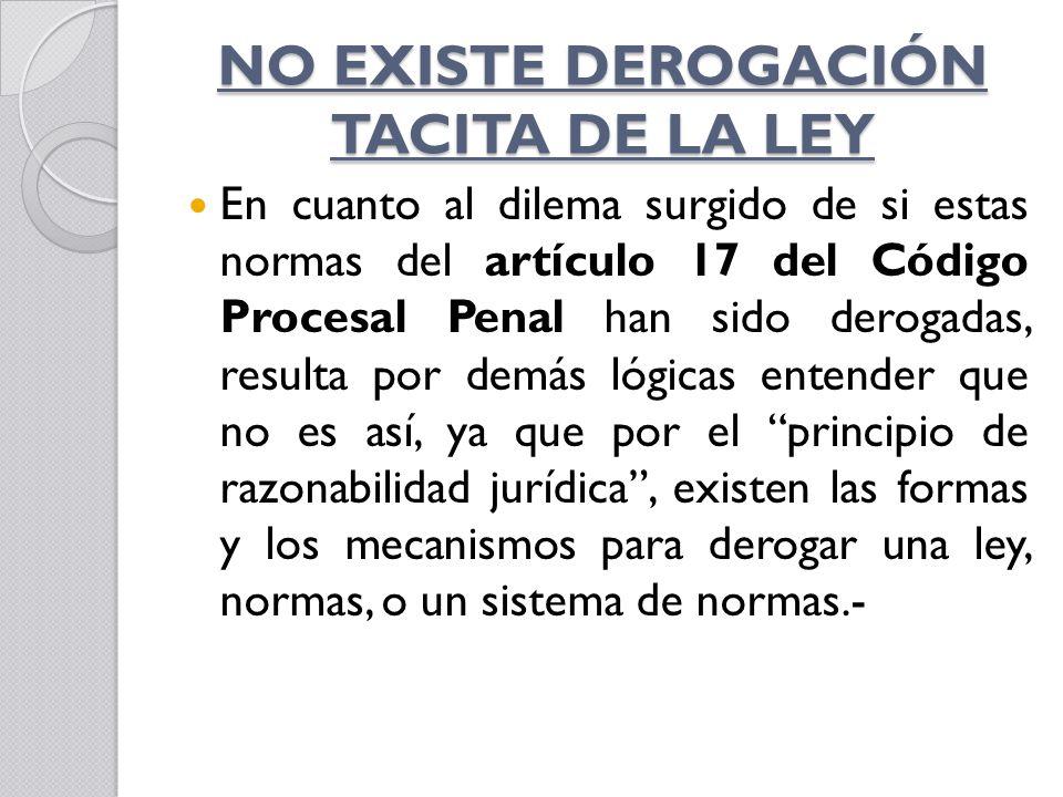 NO EXISTE DEROGACIÓN TACITA DE LA LEY