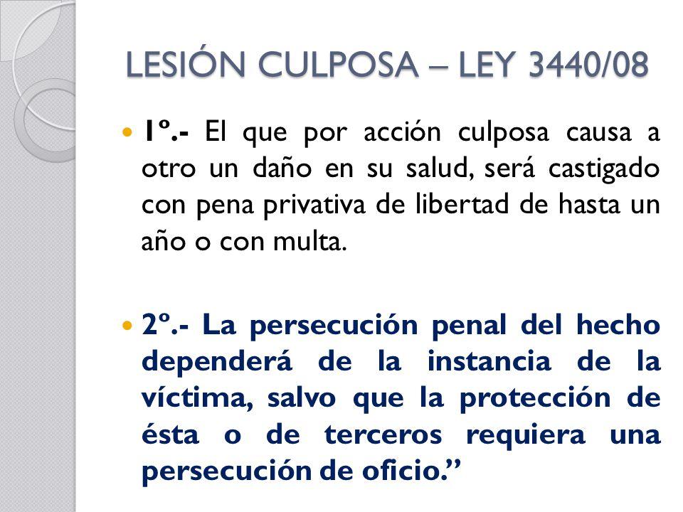 LESIÓN CULPOSA – LEY 3440/08