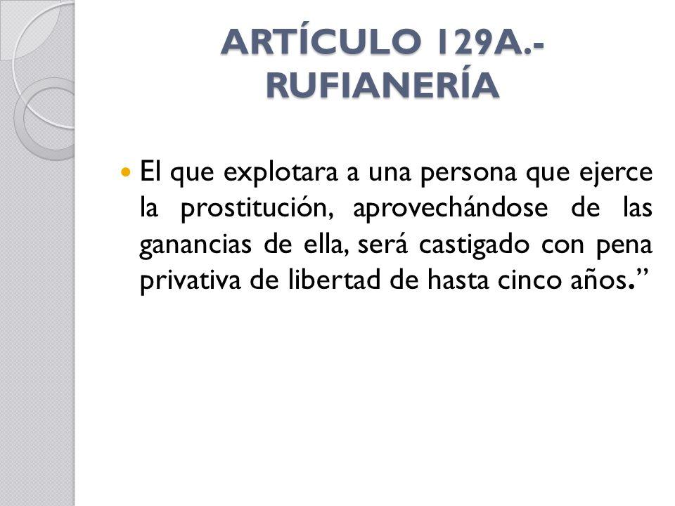ARTÍCULO 129A.- RUFIANERÍA