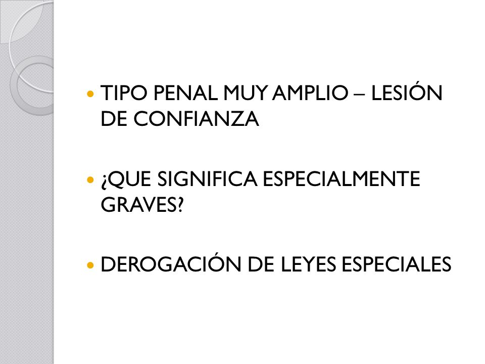 TIPO PENAL MUY AMPLIO – LESIÓN DE CONFIANZA