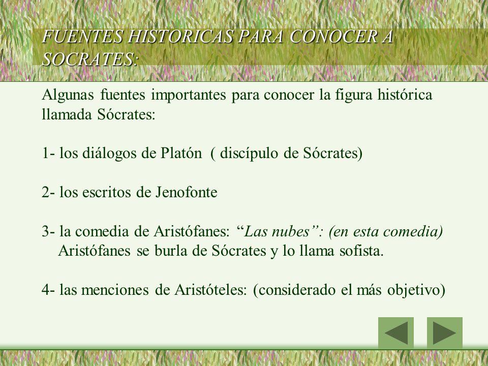 FUENTES HISTORICAS PARA CONOCER A SOCRATES: