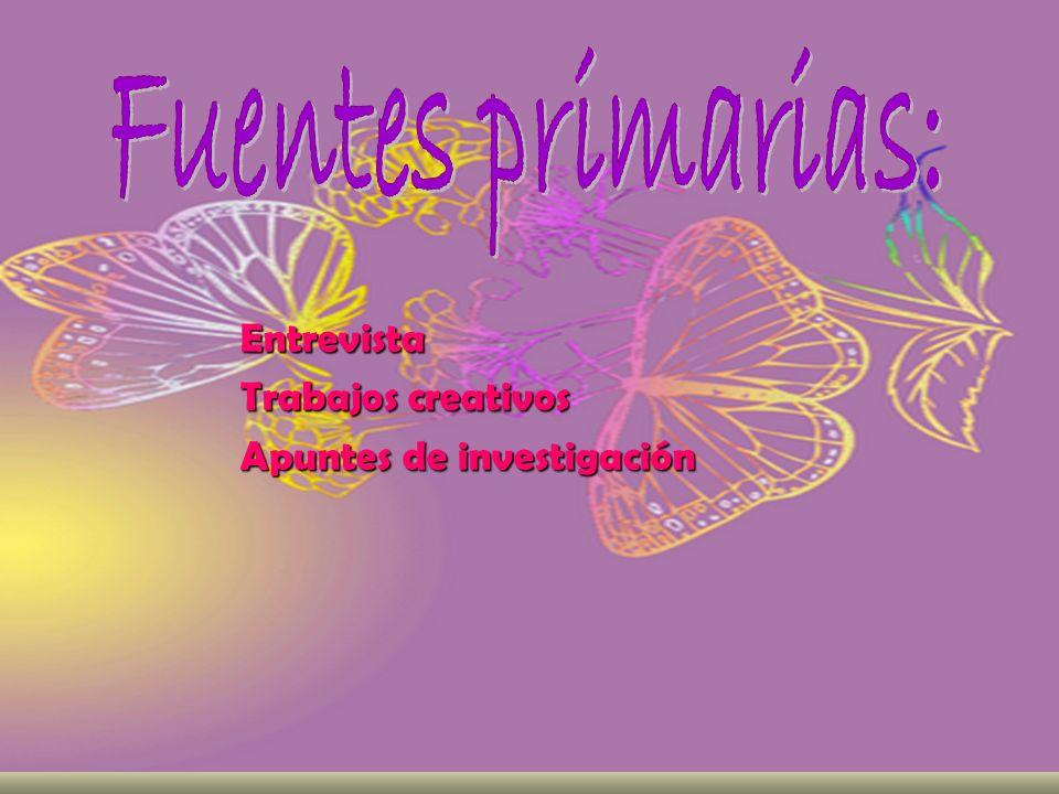 Fuentes primarias: Entrevista Trabajos creativos