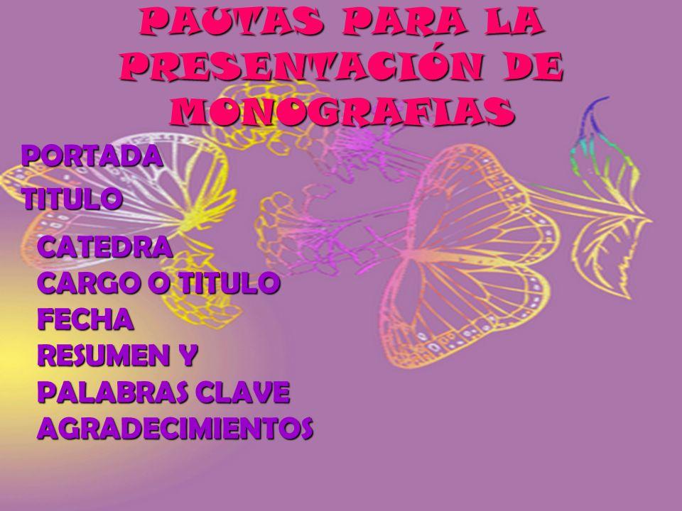 PAUTAS PARA LA PRESENTACIÓN DE MONOGRAFIAS