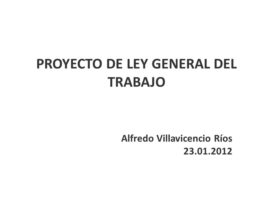 PROYECTO DE LEY GENERAL DEL TRABAJO