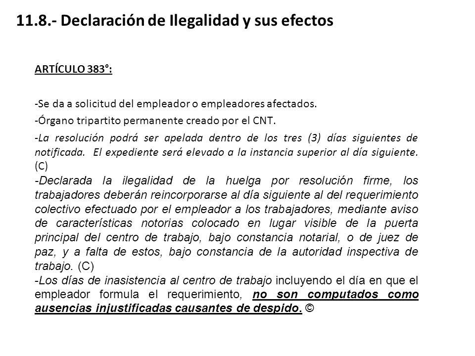 11.8.- Declaración de Ilegalidad y sus efectos
