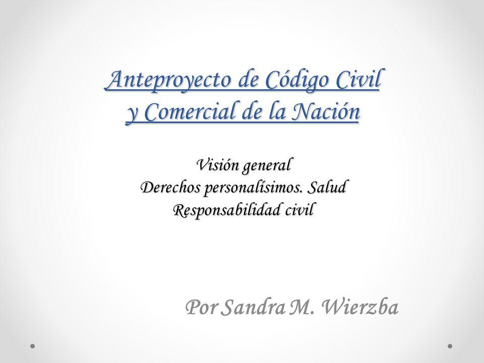 Anteproyecto de Código Civil y Comercial de la Nación Visión general Derechos personalísimos. Salud Responsabilidad civil