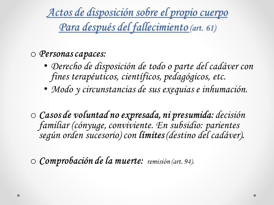 Actos de disposición sobre el propio cuerpo Para después del fallecimiento (art. 61)