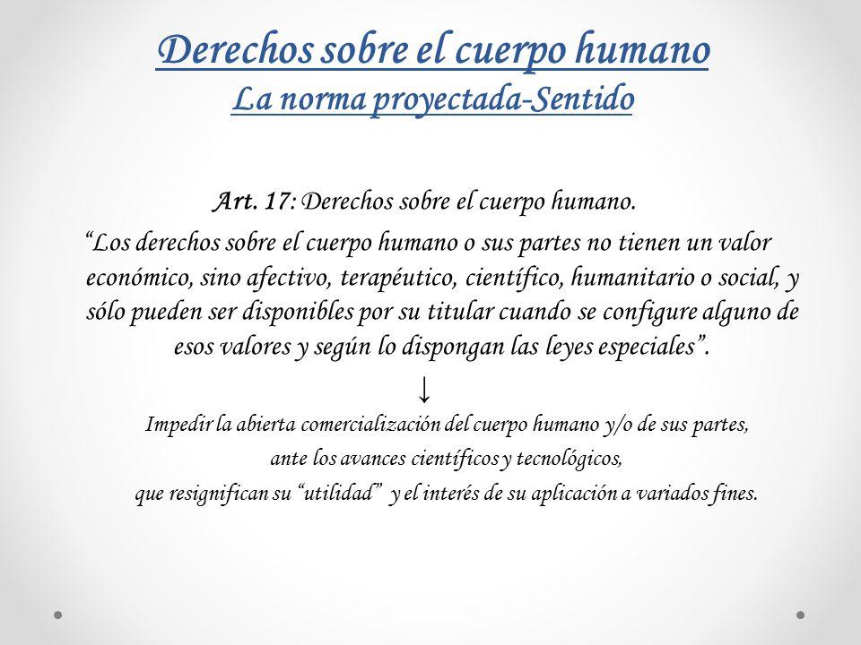 Derechos sobre el cuerpo humano La norma proyectada-Sentido