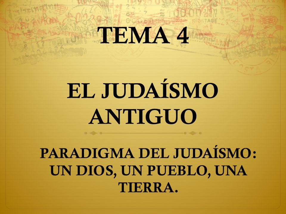 TEMA 4 EL JUDAÍSMO ANTIGUO