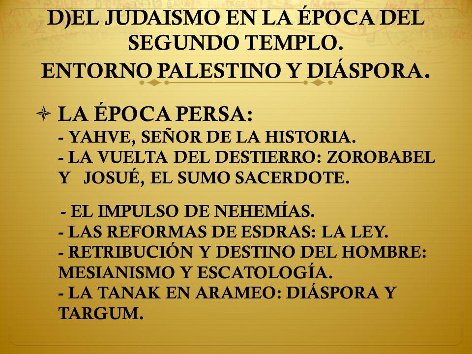 D)EL JUDAISMO EN LA ÉPOCA DEL SEGUNDO TEMPLO