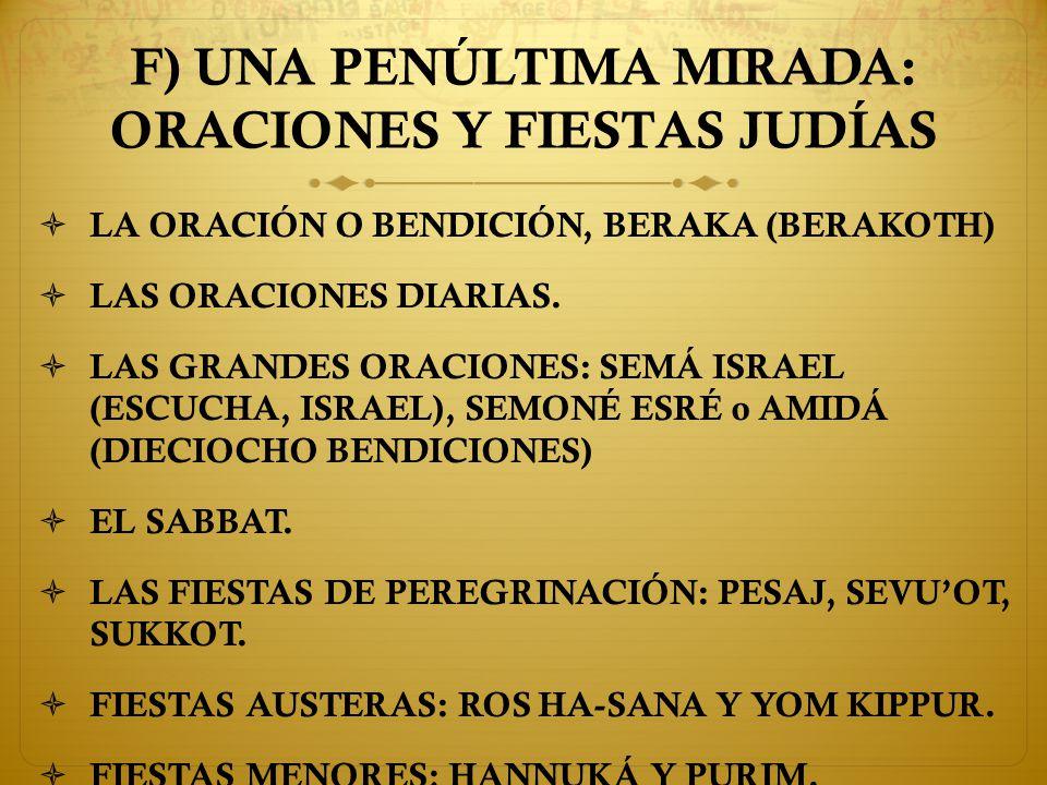 F) UNA PENÚLTIMA MIRADA: ORACIONES Y FIESTAS JUDÍAS