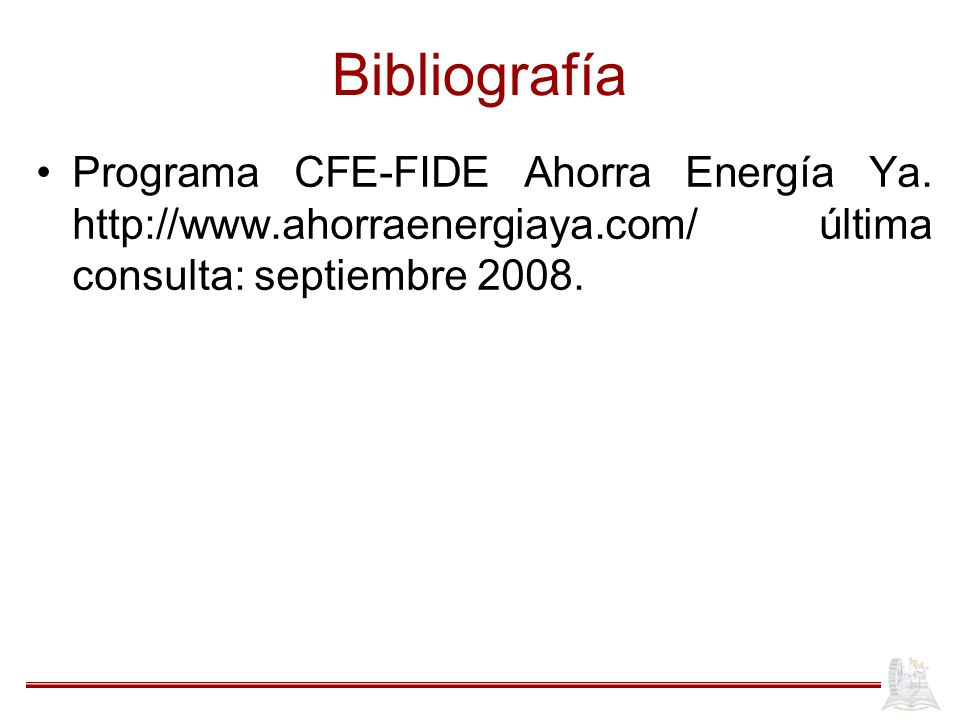 Bibliografía Programa CFE-FIDE Ahorra Energía Ya.