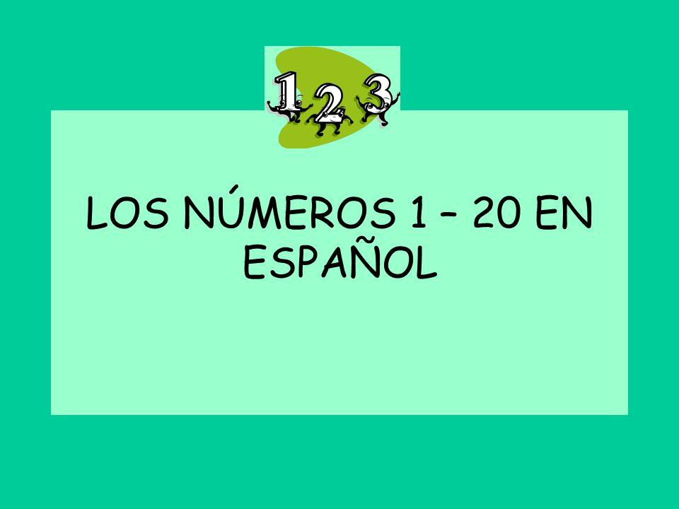 LOS NÚMEROS 1 – 20 EN ESPAÑOL