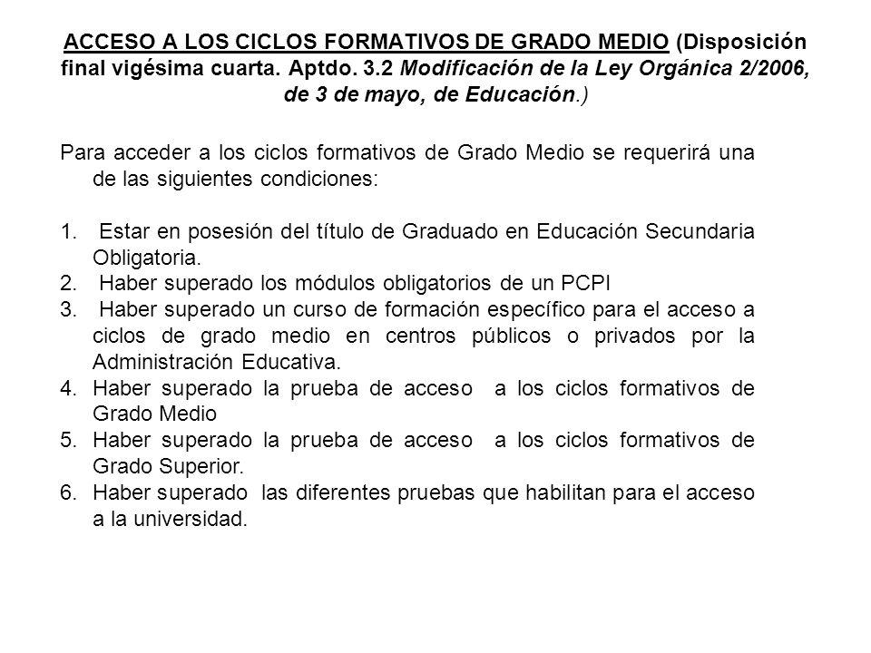 ACCESO A LOS CICLOS FORMATIVOS DE GRADO MEDIO (Disposición final vigésima cuarta. Aptdo. 3.2 Modificación de la Ley Orgánica 2/2006, de 3 de mayo, de Educación.)