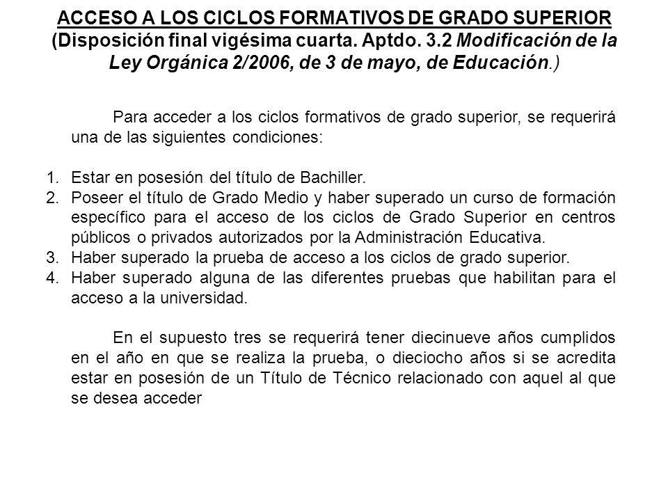 ACCESO A LOS CICLOS FORMATIVOS DE GRADO SUPERIOR (Disposición final vigésima cuarta. Aptdo. 3.2 Modificación de la Ley Orgánica 2/2006, de 3 de mayo, de Educación.)