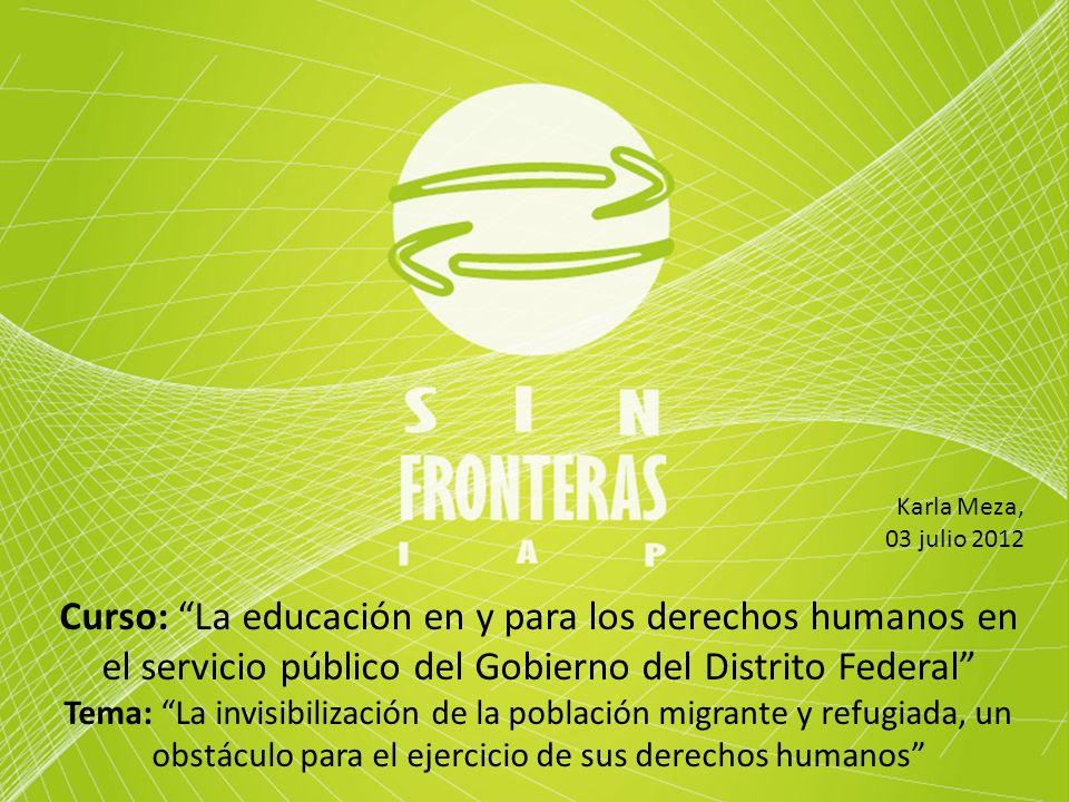 Karla Meza,03 julio 2012. Curso: La educación en y para los derechos humanos en el servicio público del Gobierno del Distrito Federal