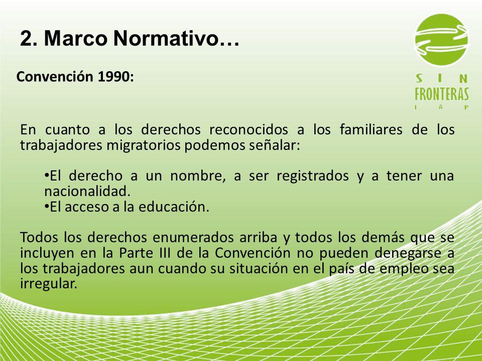 2. Marco Normativo… Convención 1990: